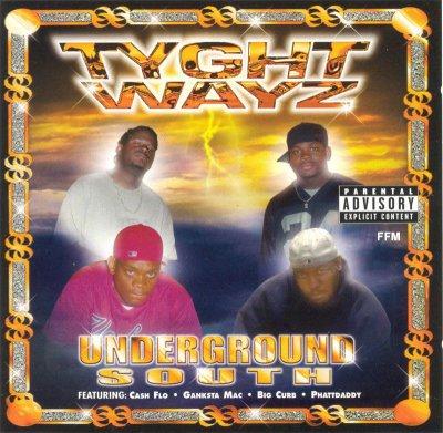 Tyght Wayz - Underground South