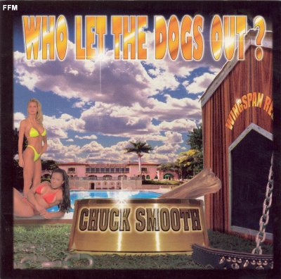 Chuck Smooth - Who Let The Dogs Out