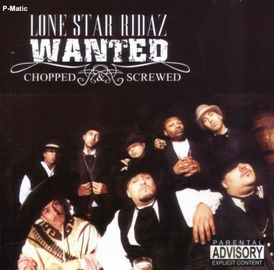 Lone Star Ridaz - Wanted (Chopped & Screwed)