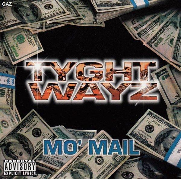 Tyght Wayz - Mo Mail