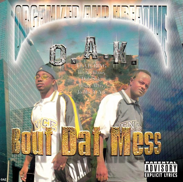 O.A.K. - Bout Dat Mess