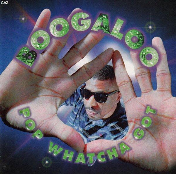 Boogaloo - Pop Whatcha Got *single*