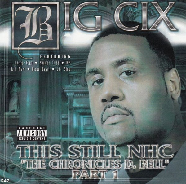 Big Cix - This Still NHC