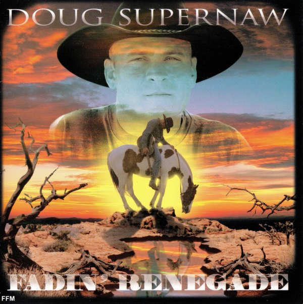 Doug Supernaw - Fadin Renegade