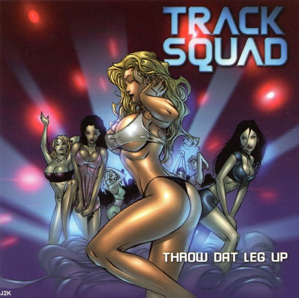 Track Squad - Throw Dat Leg Up *single*