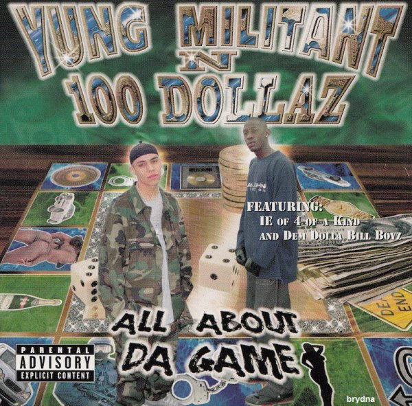 Yung Militant N 100 Dollaz - All About Da Game