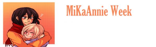 MikaAnnie Week