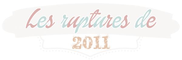 Les ruptures de 2011