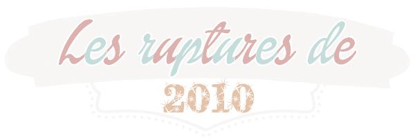 Les Ruptures de 2010