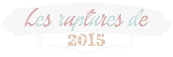 Les ruptures de 2015
