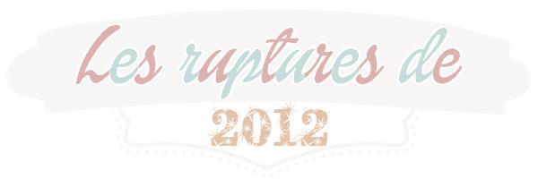 Les ruptures de 2012