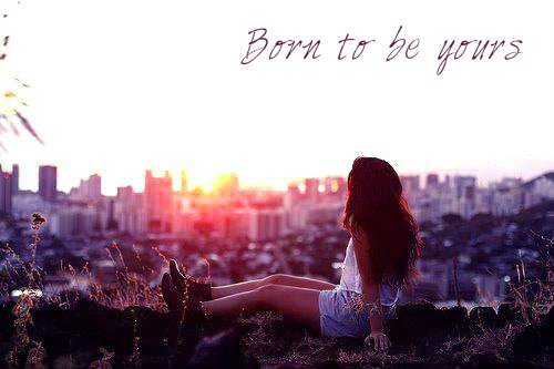 Born to be yours...