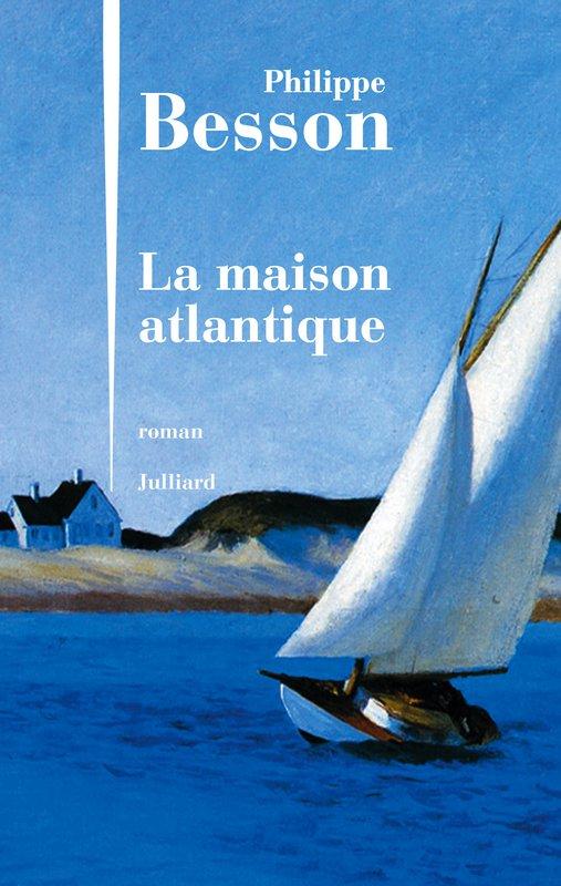 - Philippe Besson / La maison atlantique -