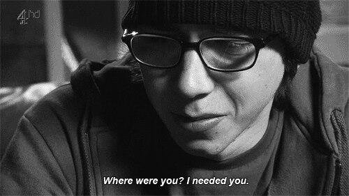 Où-étais tu? J'avais besoin de toi.