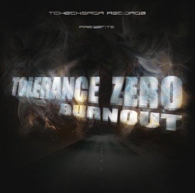 Tolérance Zéro - Burnout