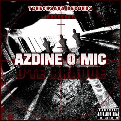Azdine O Mic - J'Te Braque