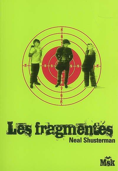 Les Fragmentés de  Neal Shusterman