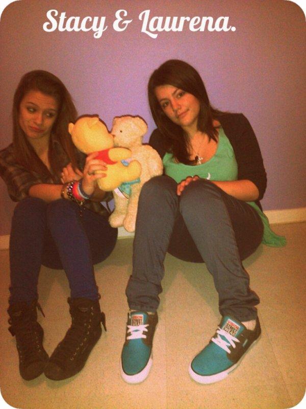 Stacy et Laurena ♥ .