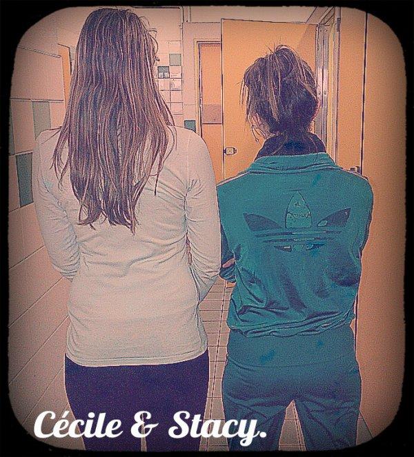 Stacy et Cécile ♥ .