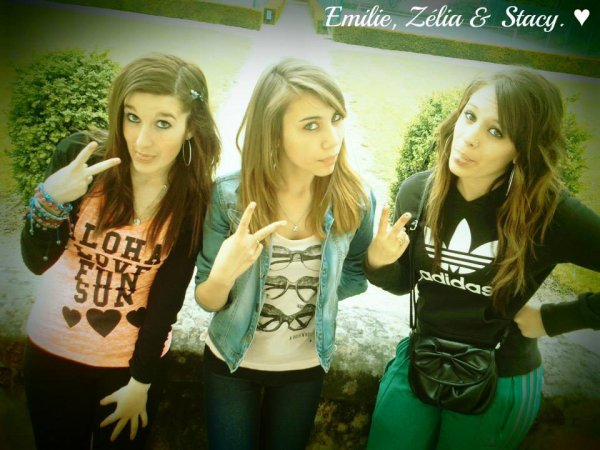 Emilie, Zélia, & Stacy. ♥