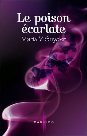 Le poison écarlate - Le souffle d'émeraude de Maria V. Snyder