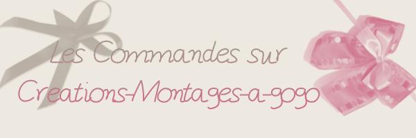 Les Commandes sur Creations-Montages-a-gogo
