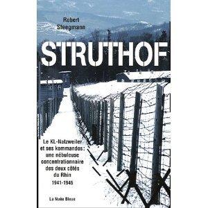 Struthof, le KL-Natzweiler et ses kommandos - Robert Steegmann