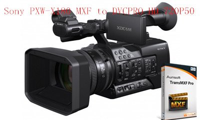 XDCAM Transformer to transcode Sony PXW-X180 MXF files to DVCPRO HD 720P50