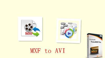 Convert MXF files to AVI for HD Video with MXF Converter for Mac