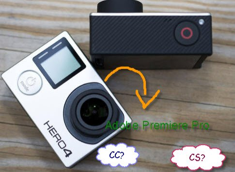 Dealing GoPro Hero4 4K videos with Adobe Premiere Pro CC/CS