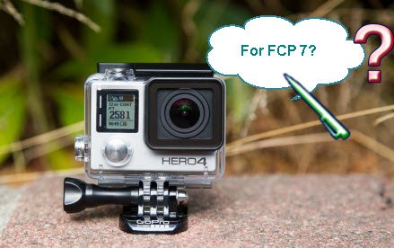 Questions on Working GH4 4K Videos with FCP 7?