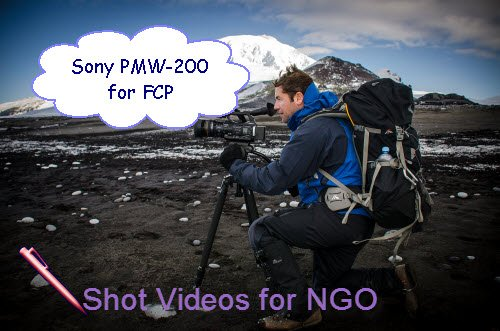 Edit Sony PMW-200 MXF Recordings in FCP for NGO Activity