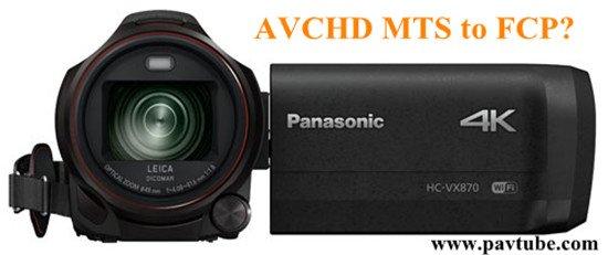 Panasonic HC-VX870 AVCHD MTS to FCP Workflow