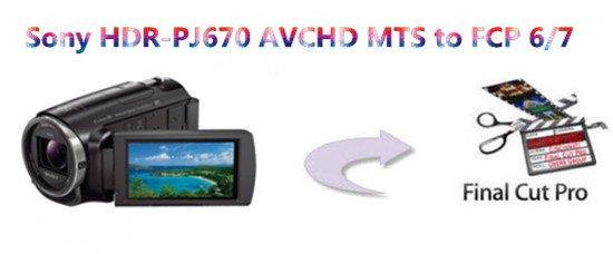 Open Sony HDR-PJ670 AVCHD MTS Clips in FCP 6/7