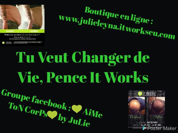 Tu veut CHANGER DE VIE pence IT WORKS!!