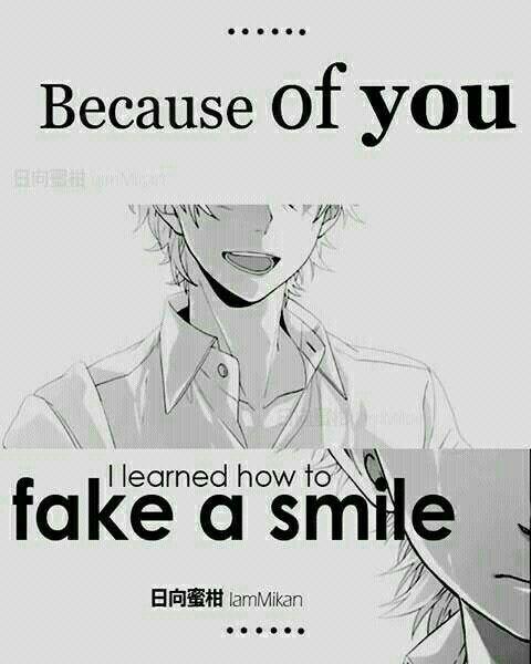 ...... A cause de toi, j'ai appris à faire semblant de sourire....