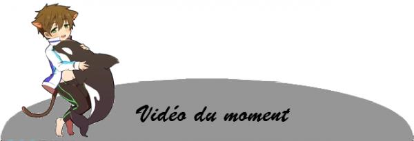 Vidéo du moment