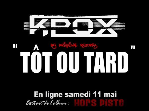 Hors Piste / Kpox - Tot ou Tard (2013)