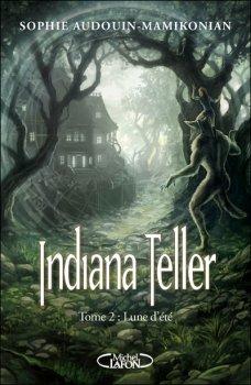 Indiana Teller Tome 2 : Lune d'été