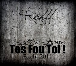 ★Sud-Est-Sale Music★ / ROHFF Instrumental - Tes Fou Toi -ZigmaProduction STUDIO & TONYprod06 ★Sud-Est-Sale Music★. (2011)