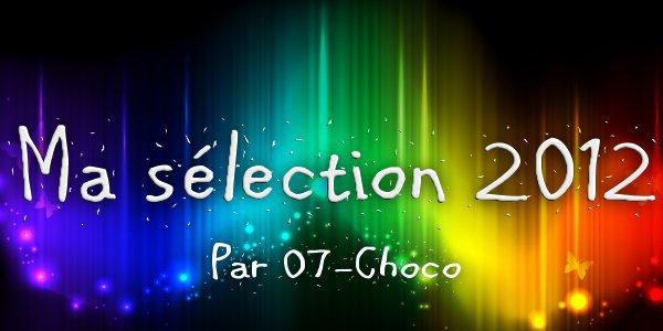***MA SÉLECTION POUR 2012***