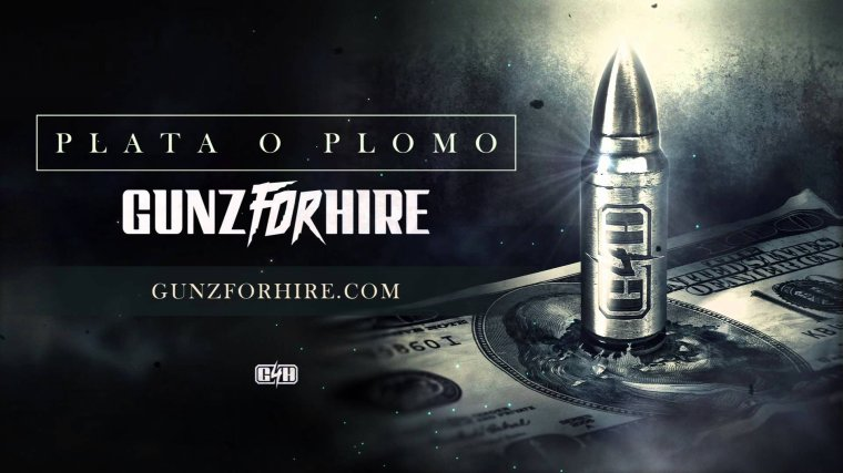 Gunz For Hire - Plata O Plomo