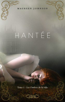 Hantée - Maureen Johnson