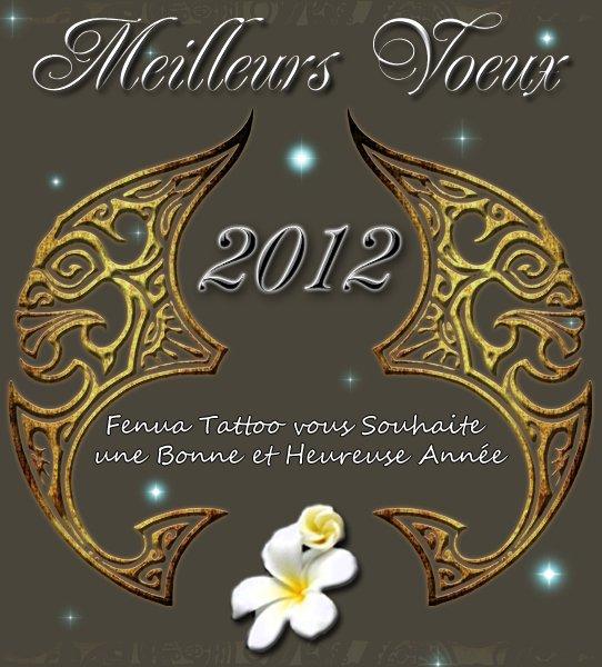 Fenua Tattoo vous souhaite une bonne et heureuse Année 2012
