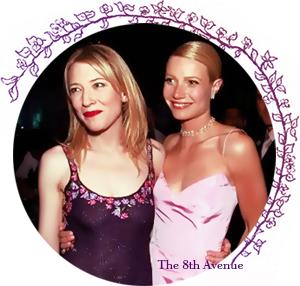 Gwyneth & Cate.