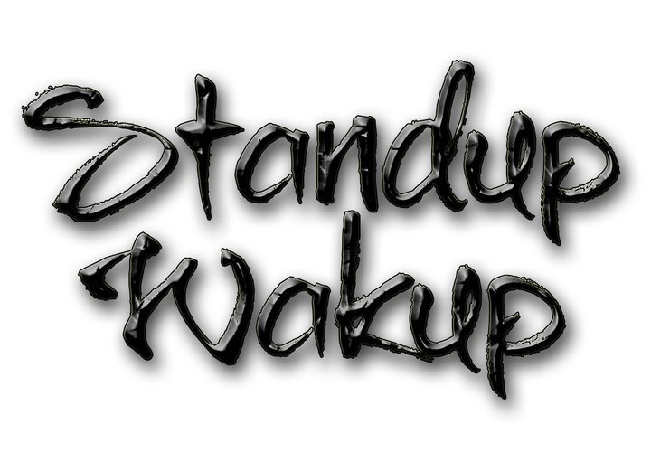 STAND UP WAK'UP