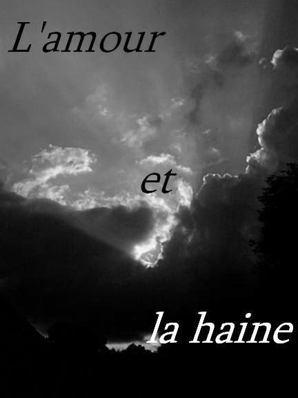 L'amour et la haine...
