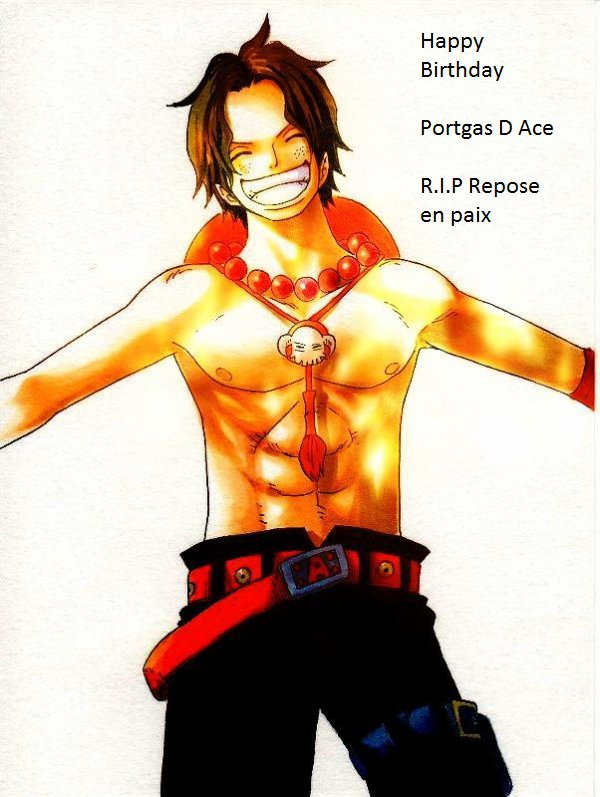 Happy Birthday Portgas D Ace et repose en paix