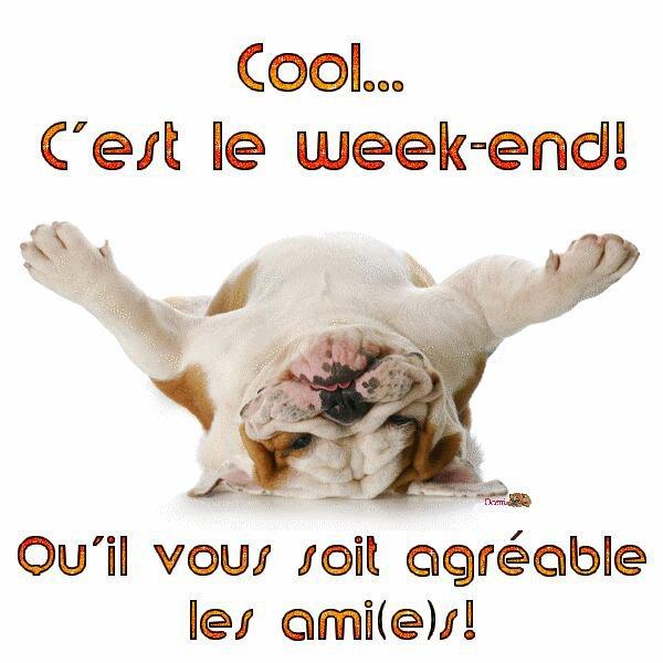 Bon week end a vous tous et toutes
