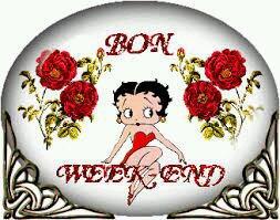 Bon week end gros bisous